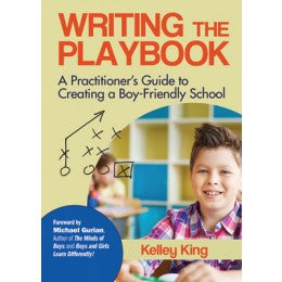 Writing the Playbook - A Practitioners Guide to Creating a Boy-Friendly School