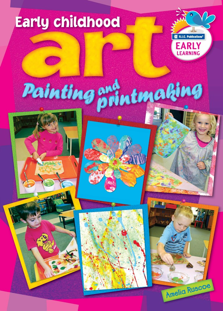 Painting and Print Making - Early Childhood Art