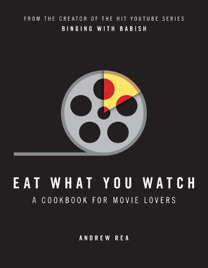 Eat What You Watch - A Cookbook For Movie Lovers