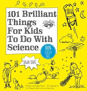 101 Brilliant Science Ideas For Kids