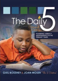 The Daily 5 - Fostering Literacy Independence in the Primary Years - Second Edition