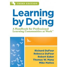 Learning by Doing: A Handbook for Professional Learning Communities at Work 3rd Edition