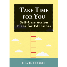 Take Time for You - Self-Care Action Plans for Educators