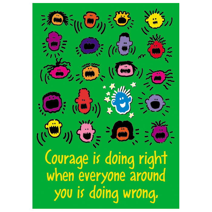 Courage is doing right when - ARGUS Poster