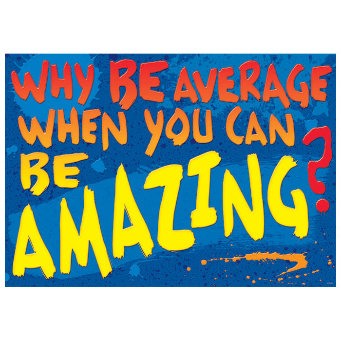 Why be average when you can - ARGUS Poster