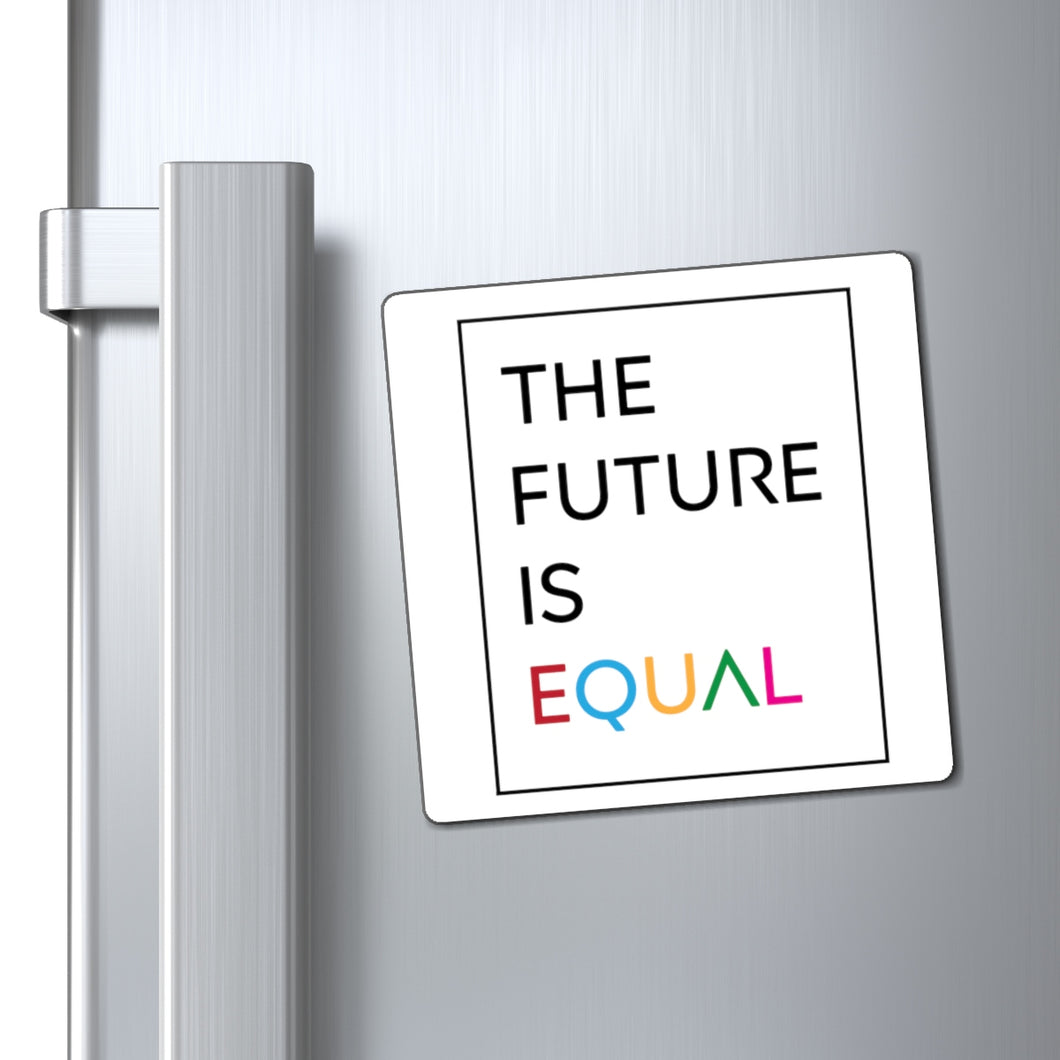 The Future is Equal Car or Indoor Magnet