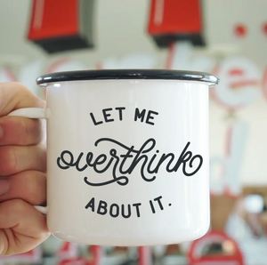 Anxiety: Let Me Over Think About It Mug
