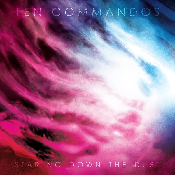 2015 TEN COMMANDOS STARING DOWN THE DUST DIGITAL DOWNLOAD - ALAC