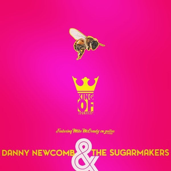 "Danny Newcomb & The Sugarmakers ""King Of Nothing b/w Puzzle"" 7"""