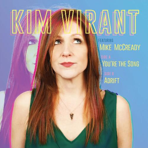 KIM VIRANT feat. Mike McCready YOU'RE THE SONG B/W ADRIFT 7""