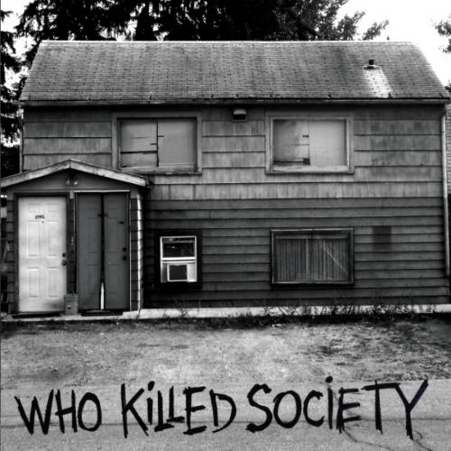 WHO KILLED SOCIETY Before Everything Got Broken EP