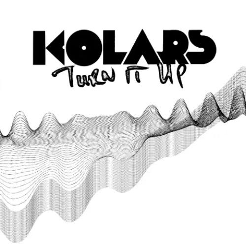 KOLARS - TURN IT UP b/w TOUCH THE LIGHTNING