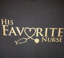 Load image into Gallery viewer, His Favorite Nurse T shirt - Scrubs Galore and More