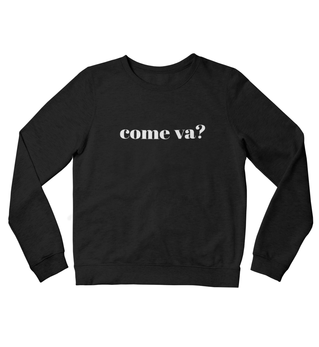 come va? - Sweatshirt Unisex
