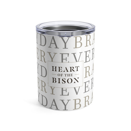 Everyday Bravery™ - Tumbler 10oz