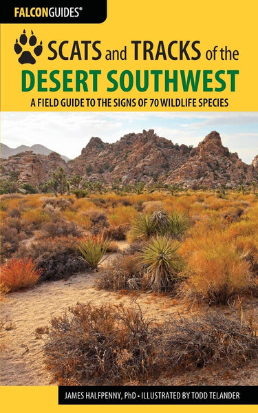 Scats & Tracks of the Desert Southwest 2nd Ed by James Halfpenny