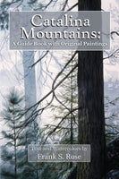 Catalina Mountains A Guide Book with Original Paintings