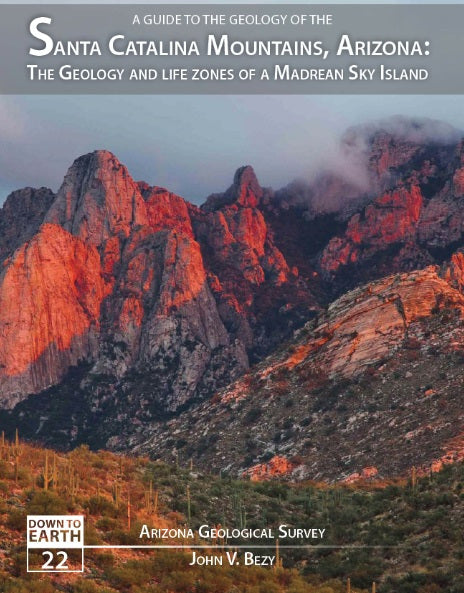 A Guide to the Geology of the Santa Catalina Mountains: