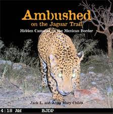 Ambushed on the Jaguar Trail - Hidden Cameras on the Mexican Border