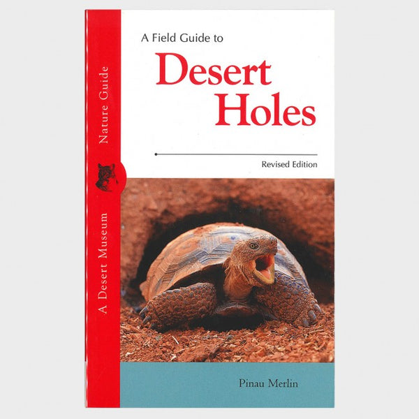 A Field Guide to Desert Holes - Revised Edition