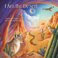 I Am the Desert by Anthony D Fredericks