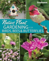 Native Plant Gardening for Birds, Bees and Butterflies