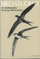 Used - Bird Student, An Autobiography, by George Miksch Sutton