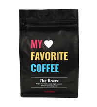 Load image into Gallery viewer, My Favorite Coffee The Brave coffee beans