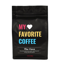 Load image into Gallery viewer, My Favorite Coffee The Fave coffee beans