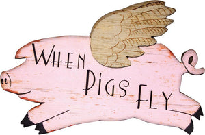 Sign - When Pigs Fly
