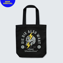 Load image into Gallery viewer, BolehWonderland DIE DIE ALSO WANT TOTE BAG - buy one bag, get double designs.