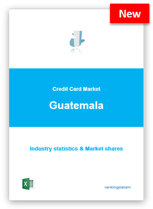 CREDIT CARD MARKET IN GUATEMALA. INDUSTRY STATISTICS AND ISSUERS RANKING.