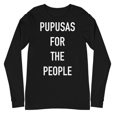 UNISEX LONG SLEEVE - PUPUSAS FOR THE PEOPLE