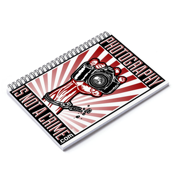 Photography is Not a Crime Spiral Notebook - Ruled Line