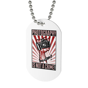 Photography is Not a Crime dog tag