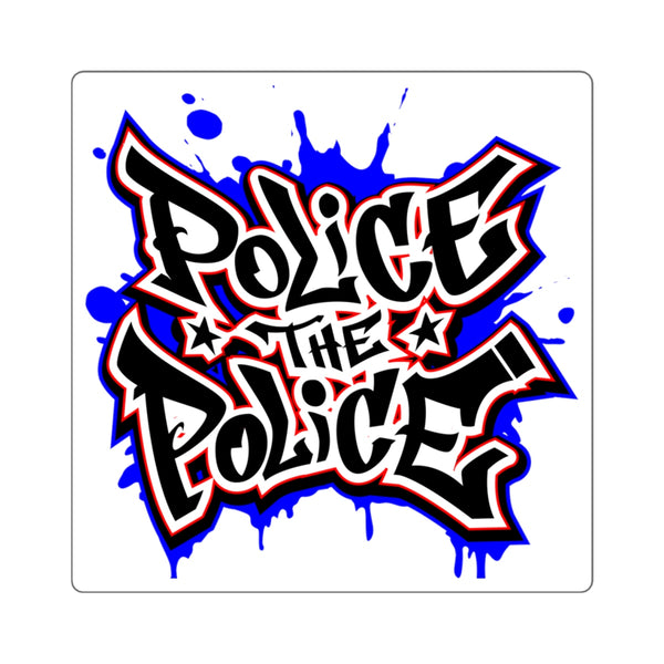 Police the Police square stickers