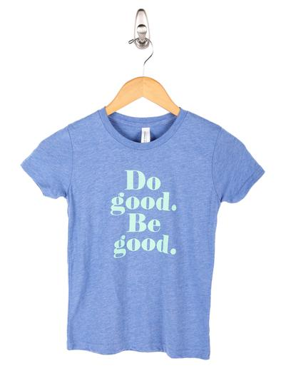 Do good. Be good. Kids Tee // PRE-ORDER