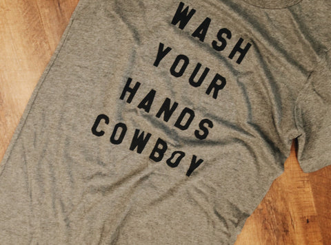 Wash Your Hands Cowboy Tee