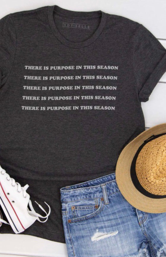 Purpose in this Season Tee