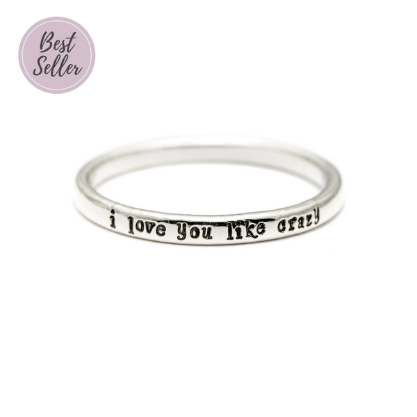 I Love You Like Crazy - Tiny Message Ring in Sterling Silver