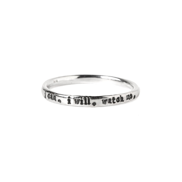 I can. I will. Watch me. - Tiny Message Ring in Sterling Silver