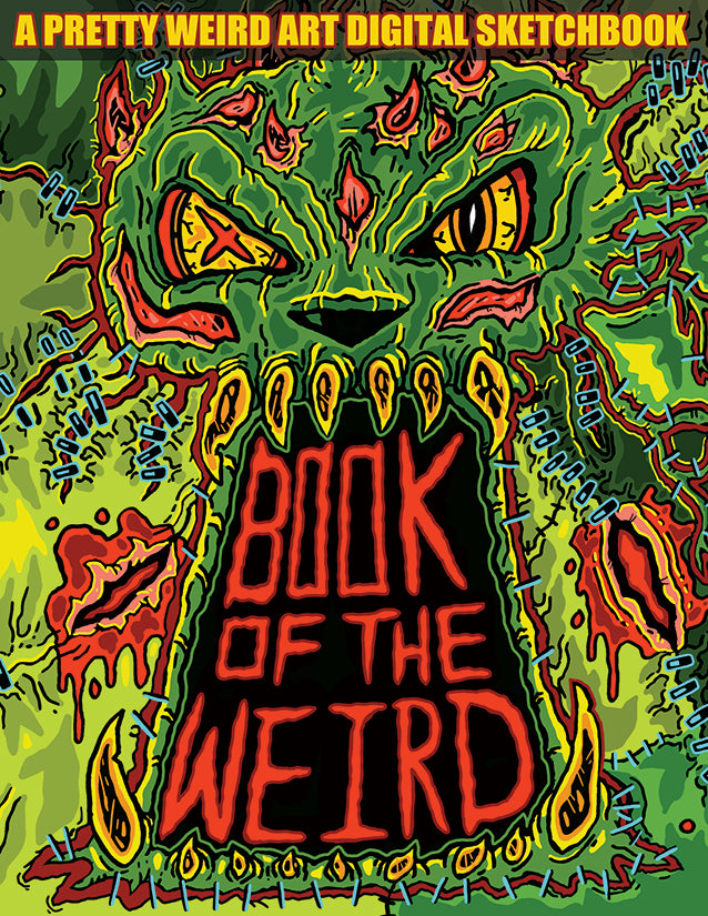 Book of the Weird: A Horror Themed Digital Sketchbook by Pretty Weird Art