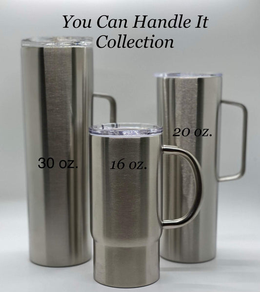 CUSTOM TUMBLER Made For You