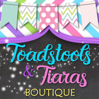 Toadstools and Tiaras Boutique