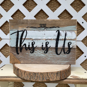 This Is Us Reclaimed Wood Sign