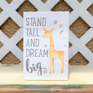 Stand Tall and Dream Big Giraffe Sign