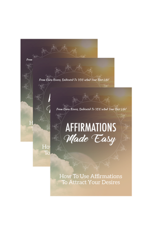 E-Book - Affirmations Made Easy - A Guide To Understanding The Powers Of Positive Affirmations - FREE