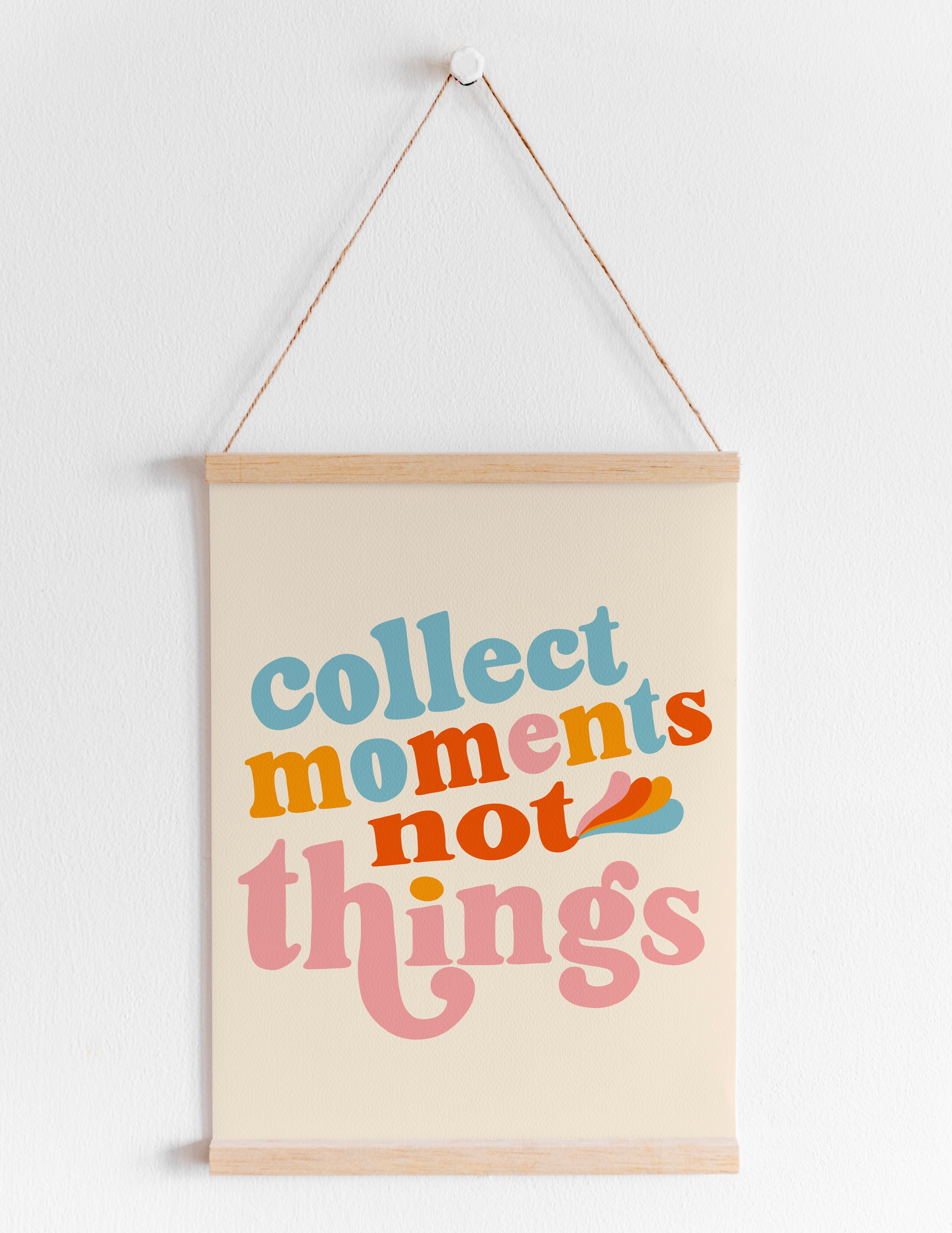 Collect Moments Print