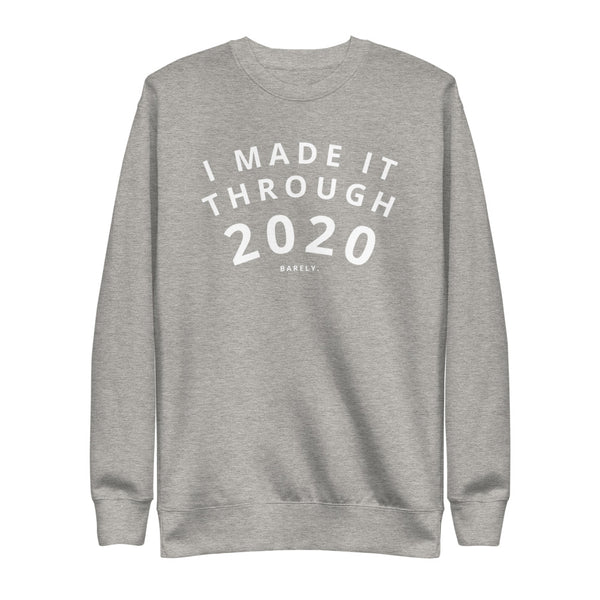 I Made it Through 2020 - Crewneck