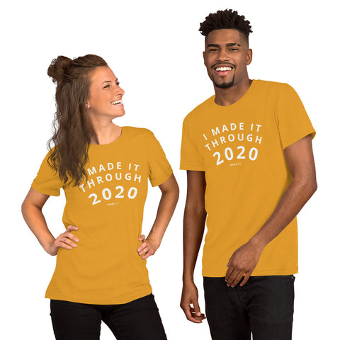 I Made it Through 2020 - T-shirt